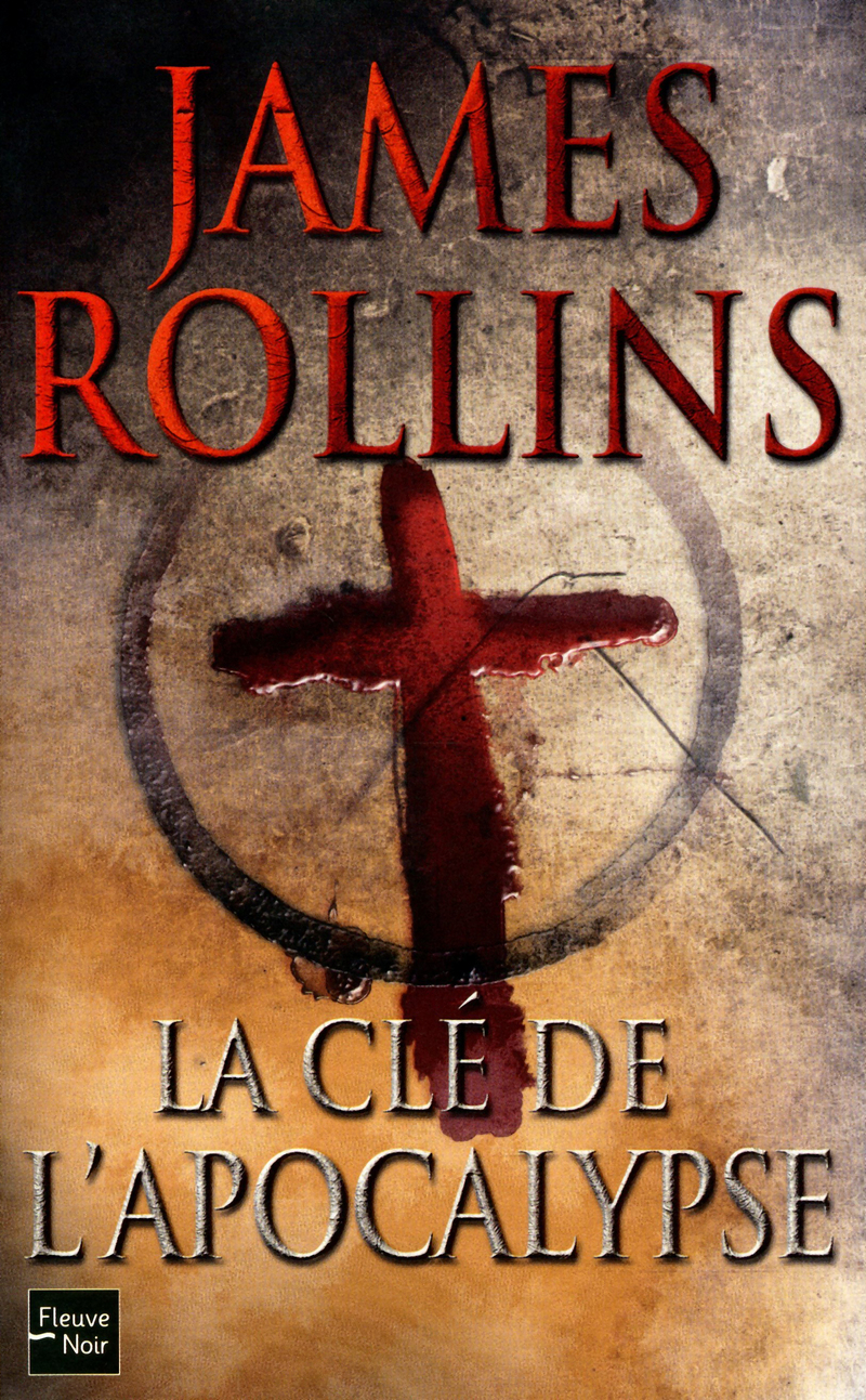 LA CL� DE L'APOCALYPSE - James ROLLINS