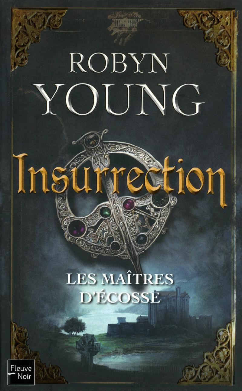 LES MAITRES D'ECOSSE (Tome 1) INSURRECTION de Robyn Young 9782265089860