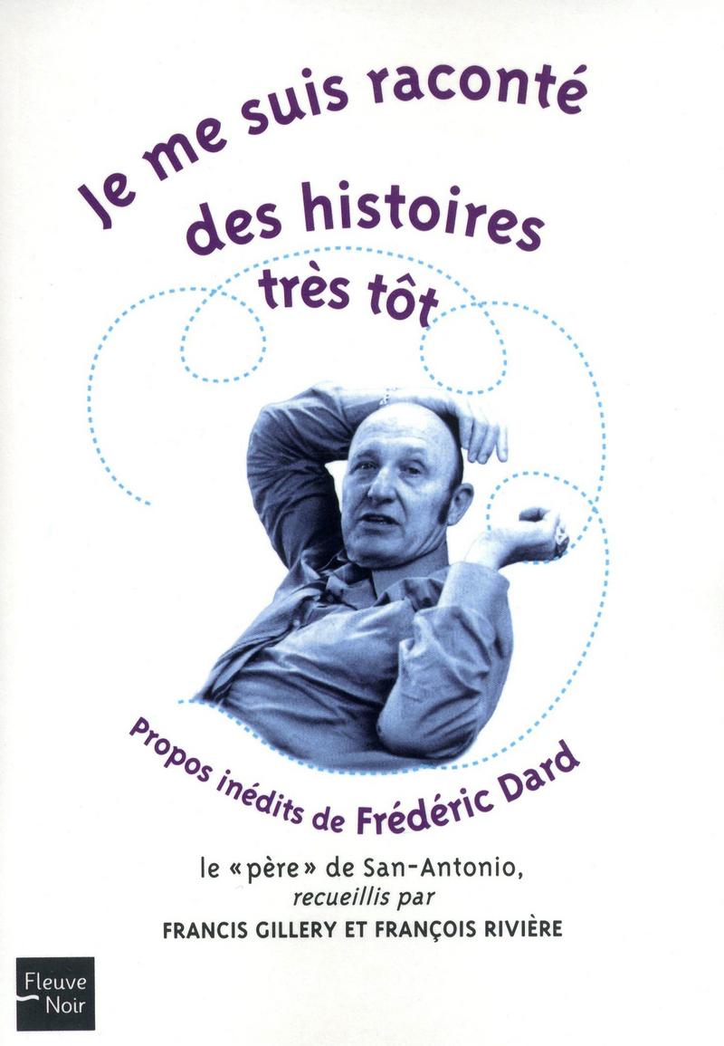 JE ME SUIS RACONT� DES HISTOIRES TR�S T�T - Francis GILLERY,Fran�ois RIVIERE
