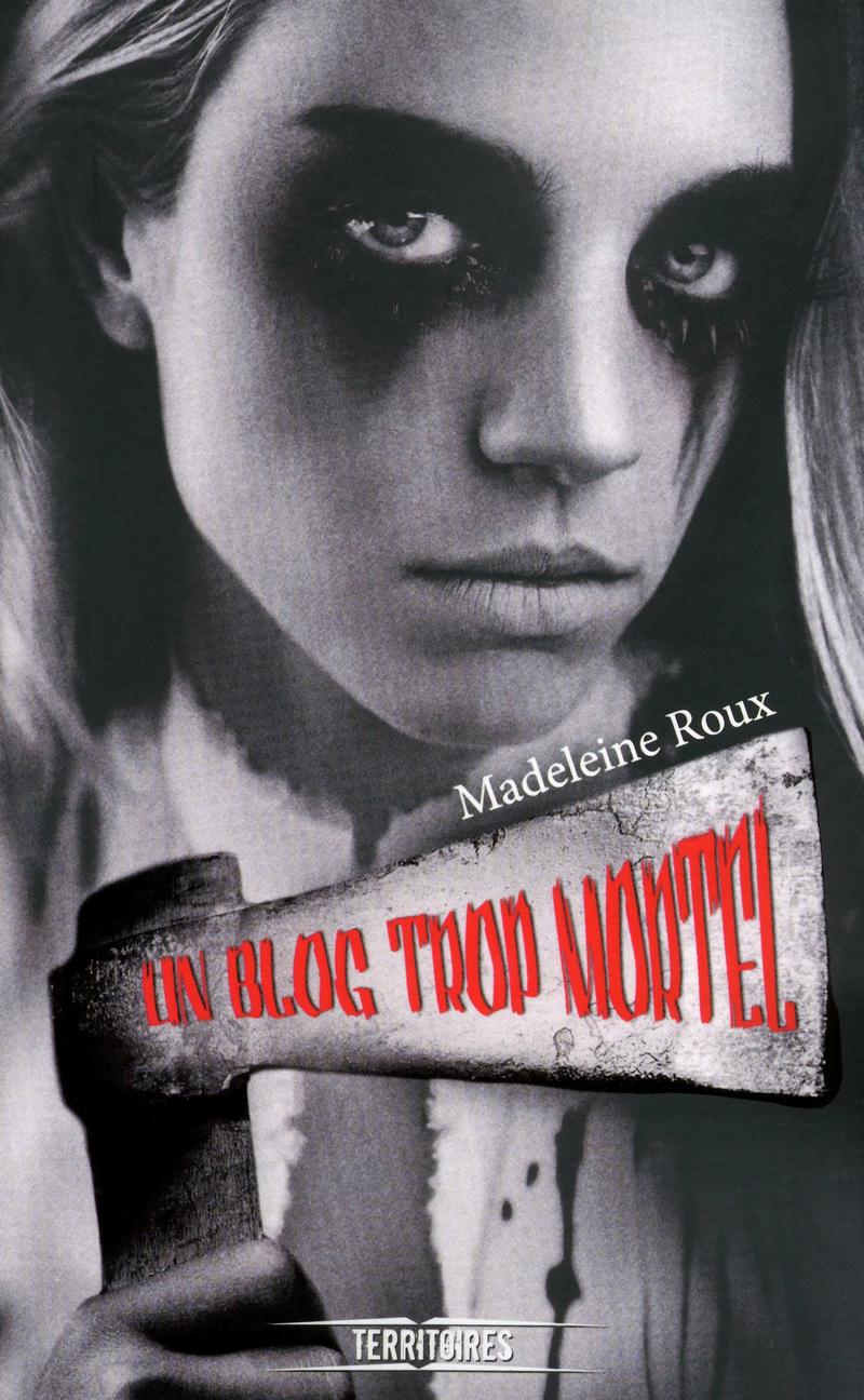 UN BLOG TROP MORTEL - Madeleine ROUX