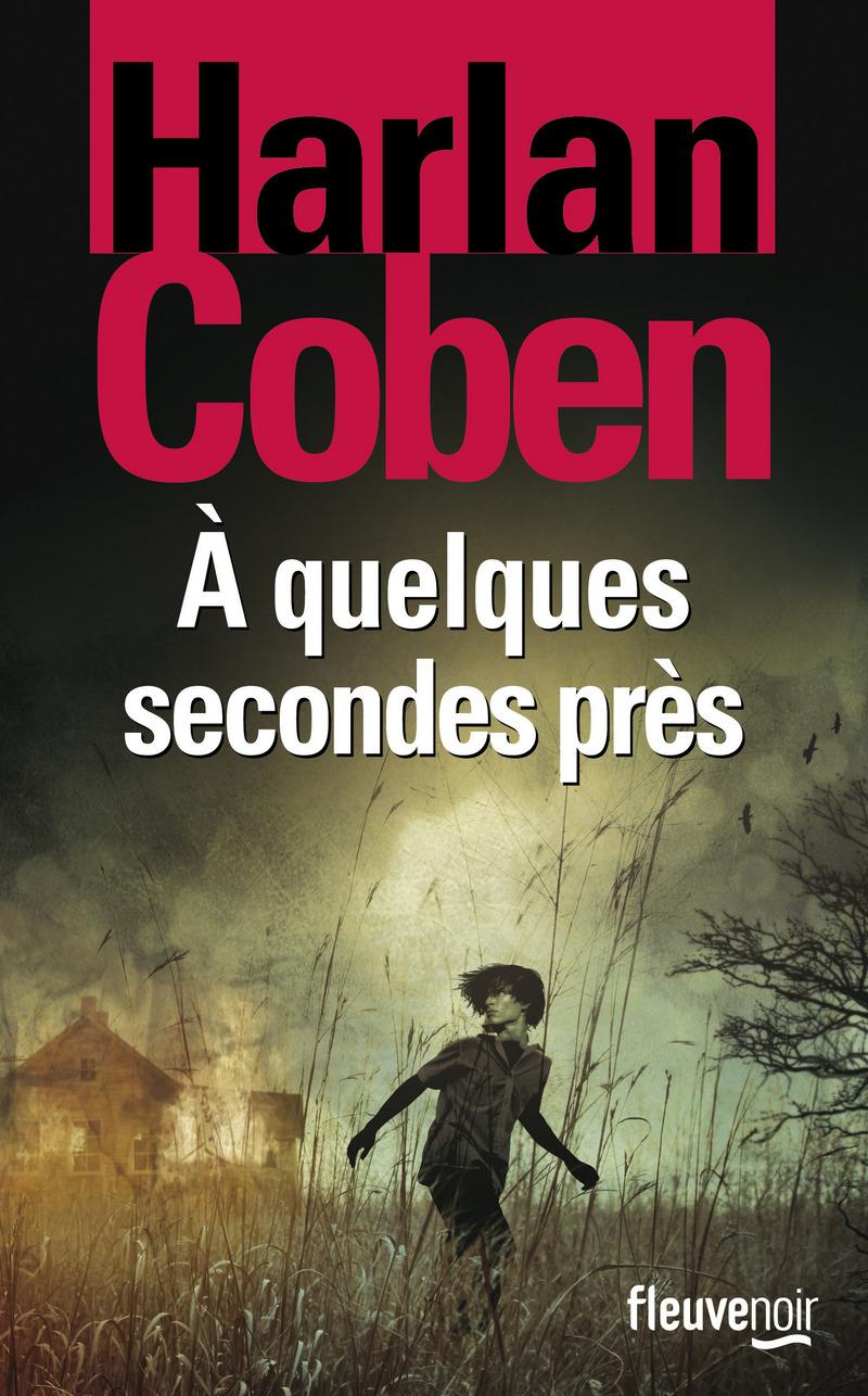 � QUELQUES SECONDES PR�S - Harlan COBEN