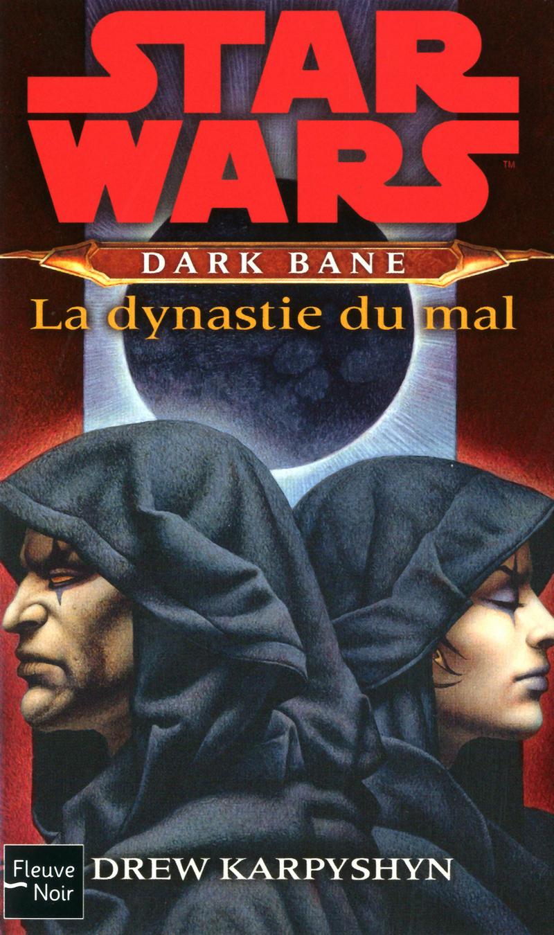 DARK BANE : LA DYNASTIE DU MAL - Drew KARPYSHYN