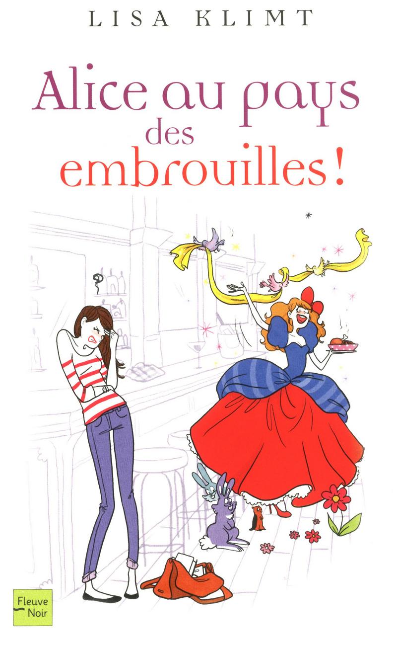 ALICE AU PAYS DES EMBROUILLES - Lisa KLIMT