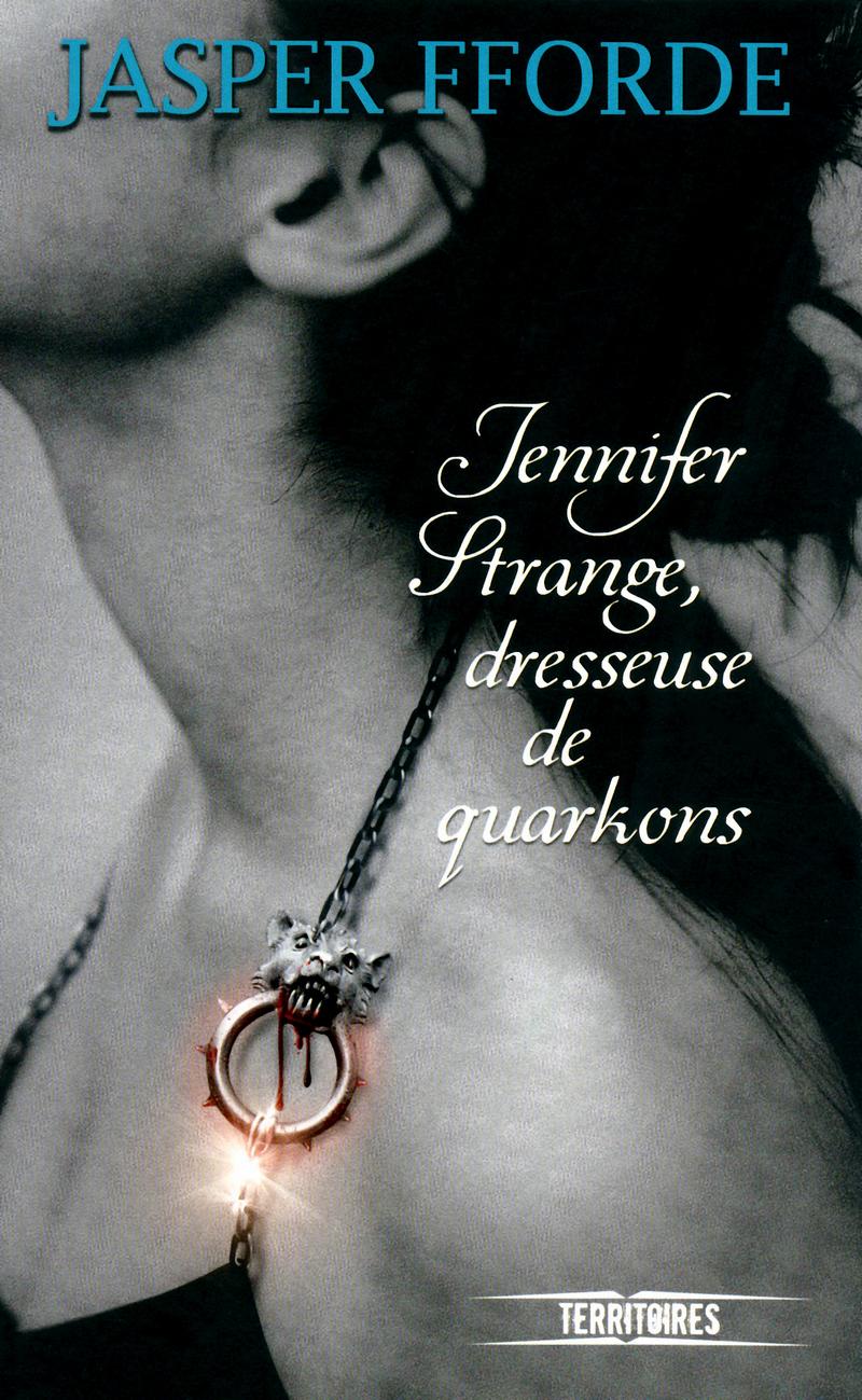 JENNIFER STRANGE, DRESSEUSE DE QUARKONS - Jasper FFORDE