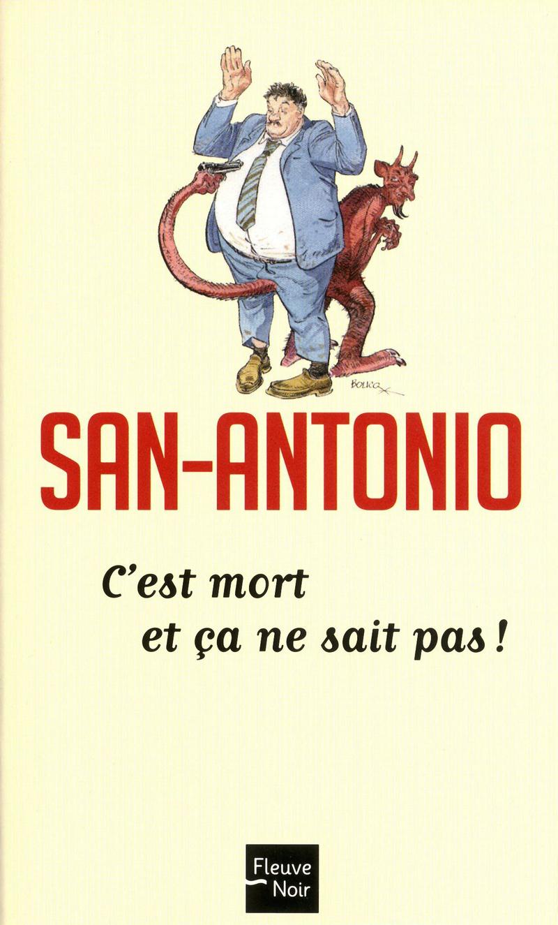 C'EST MORT ET �A NE SAIT PAS ! - SAN-ANTONIO