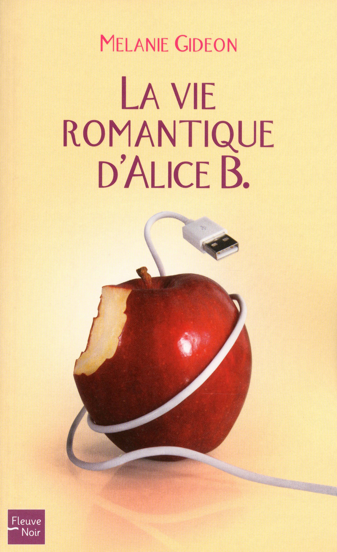 LA VIE ROMANTIQUE D'ALICE B. - M�lanie GIDEON