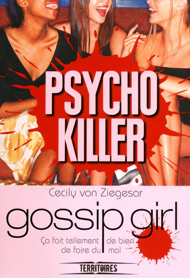 GOSSIP GIRL PSYCHO KILLER - Cecily ZIEGESAR (Von)