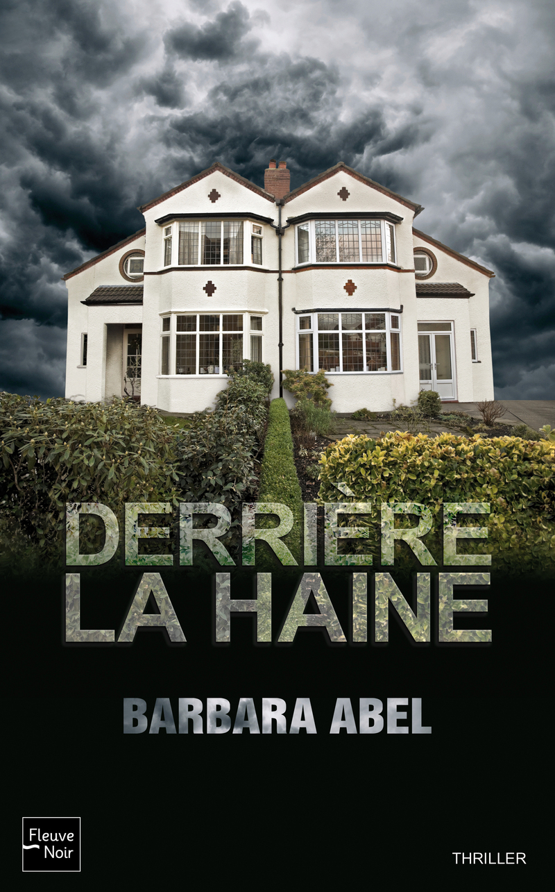 DERRI�RE LA HAINE - Barbara ABEL