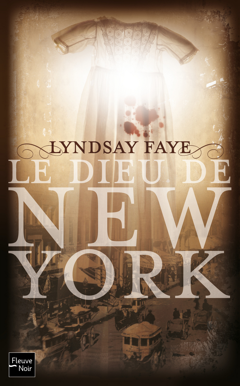 LE DIEU DE NEW YORK - Lyndsay FAYE