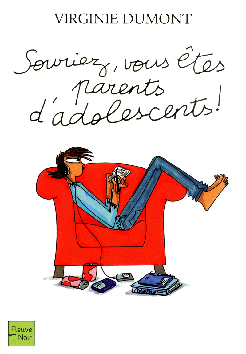 SOURIEZ, VOUS �TES PARENTS D'ADOLESCENTS ! - Virginie DUMONT
