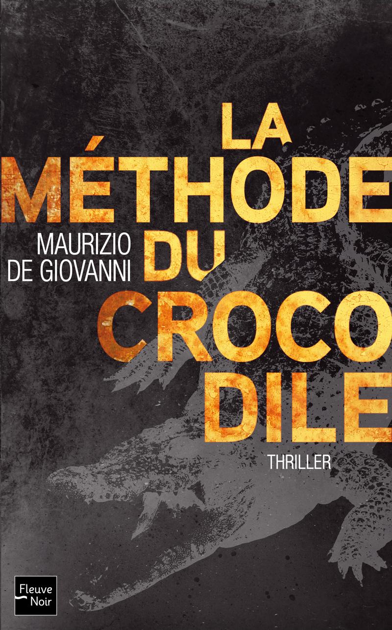 Maurizio De Giovanni - La Méthode du Crocodile