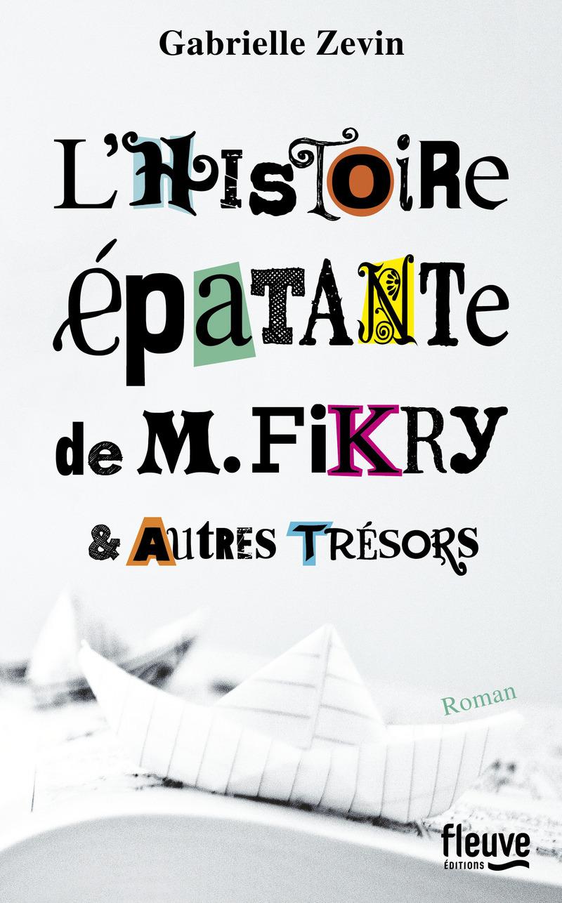 L'HISTOIRE �PATANTE DE M. FIKRY & AUTRES TR�SORS - Gabrielle ZEVIN