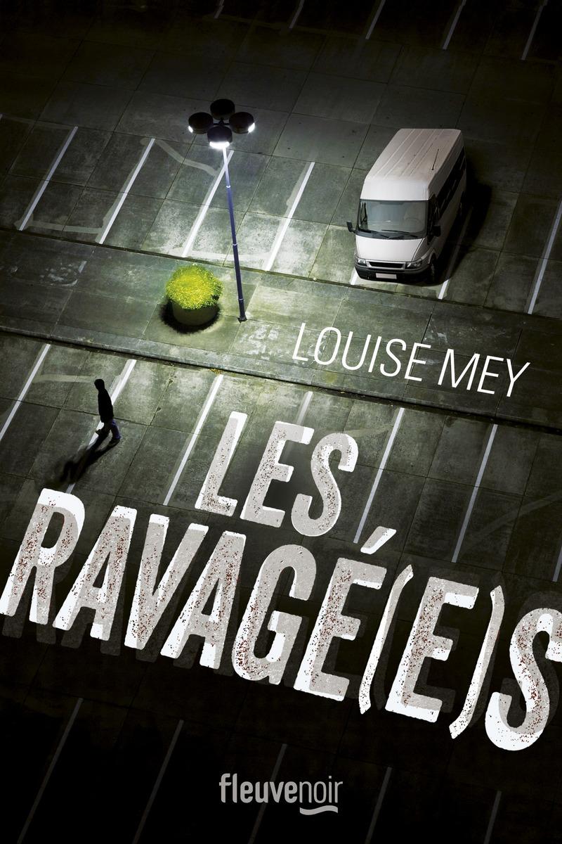Résultat d'images pour MEY Louise – les ravagé (e)s