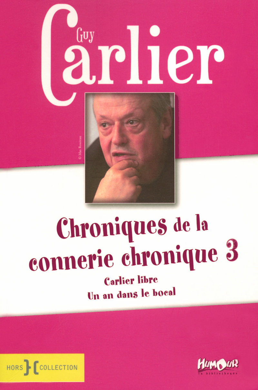 Chroniques de la connerie chronique T3