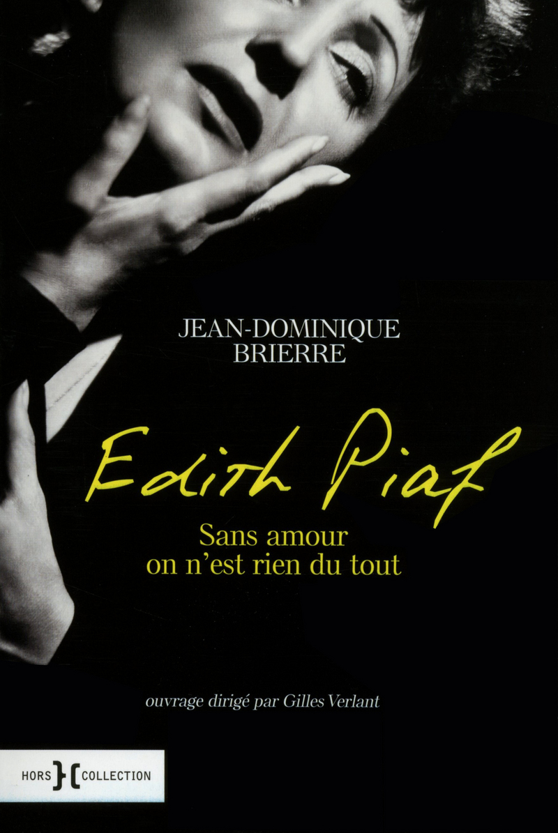 Edith Piaf : We are nothing without love