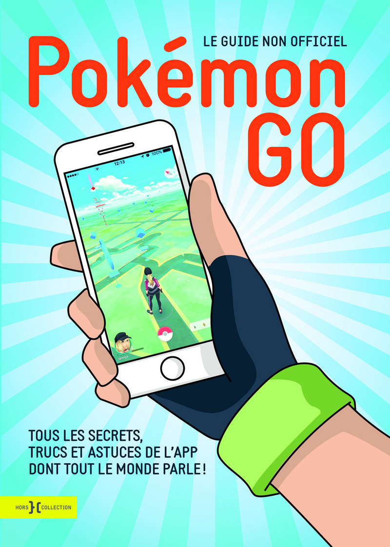 Pokémon Go, le guide non officiel