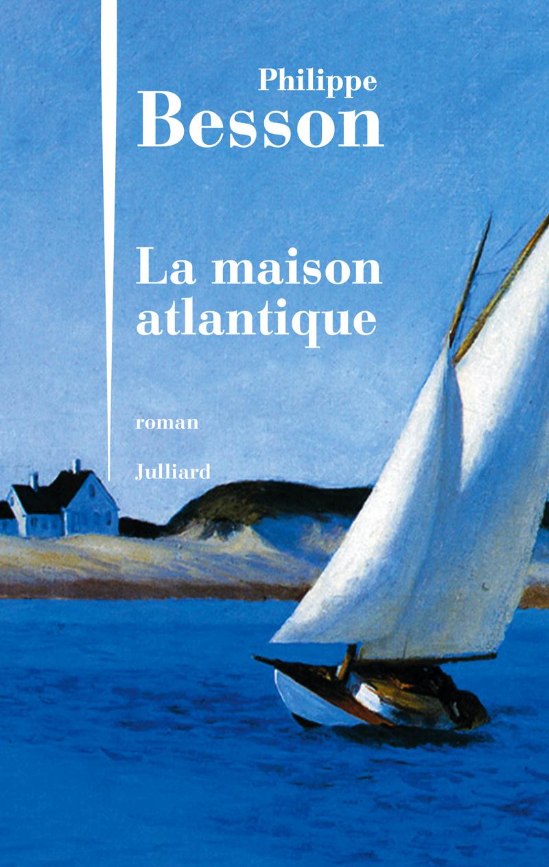 La maison atlantique, Philippe Besson