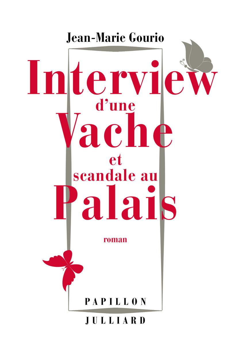 INTERVIEW D'UNE VACHE ET SCANDALE AU PALAIS