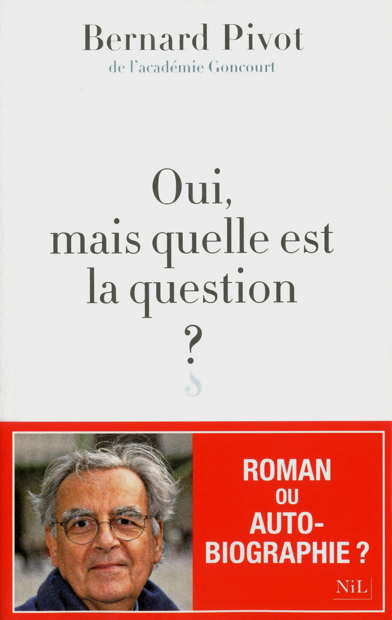 OUI, MAIS QUELLE EST LA QUESTION ?