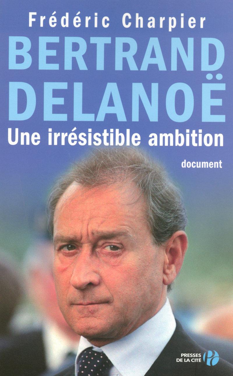 Couverture de l'ouvrage Bertrand Delanoë