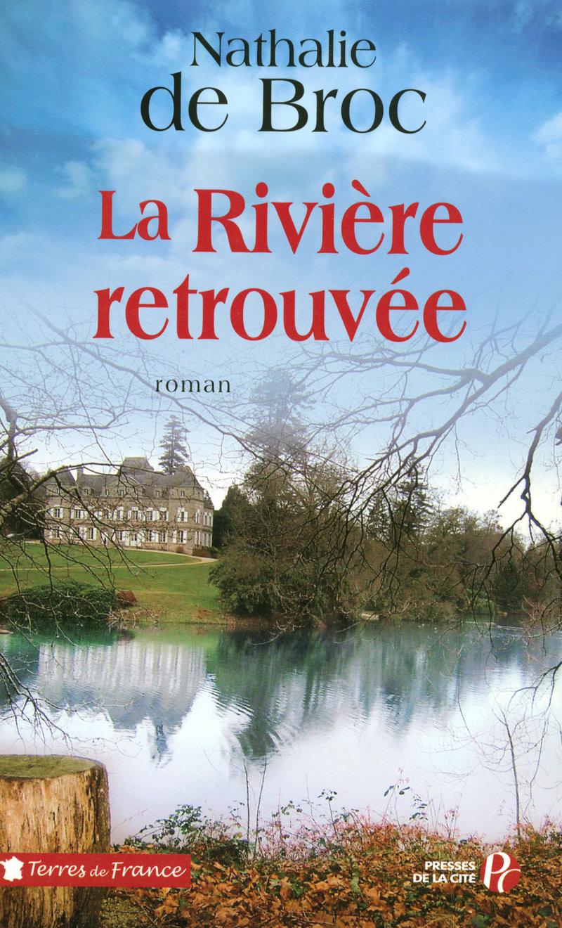 Couverture de l'ouvrage La Rivière retrouvée