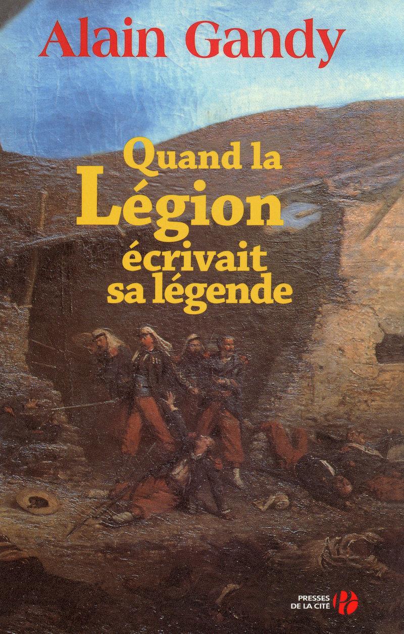 Couverture de l'ouvrage Quand la légion écrivait sa légende