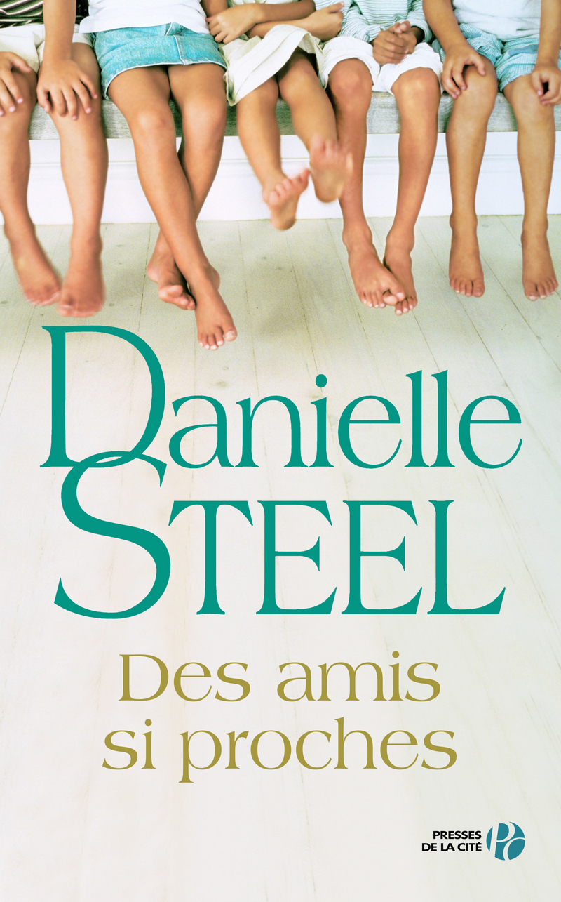 Danielle Steel - Des amis si proches