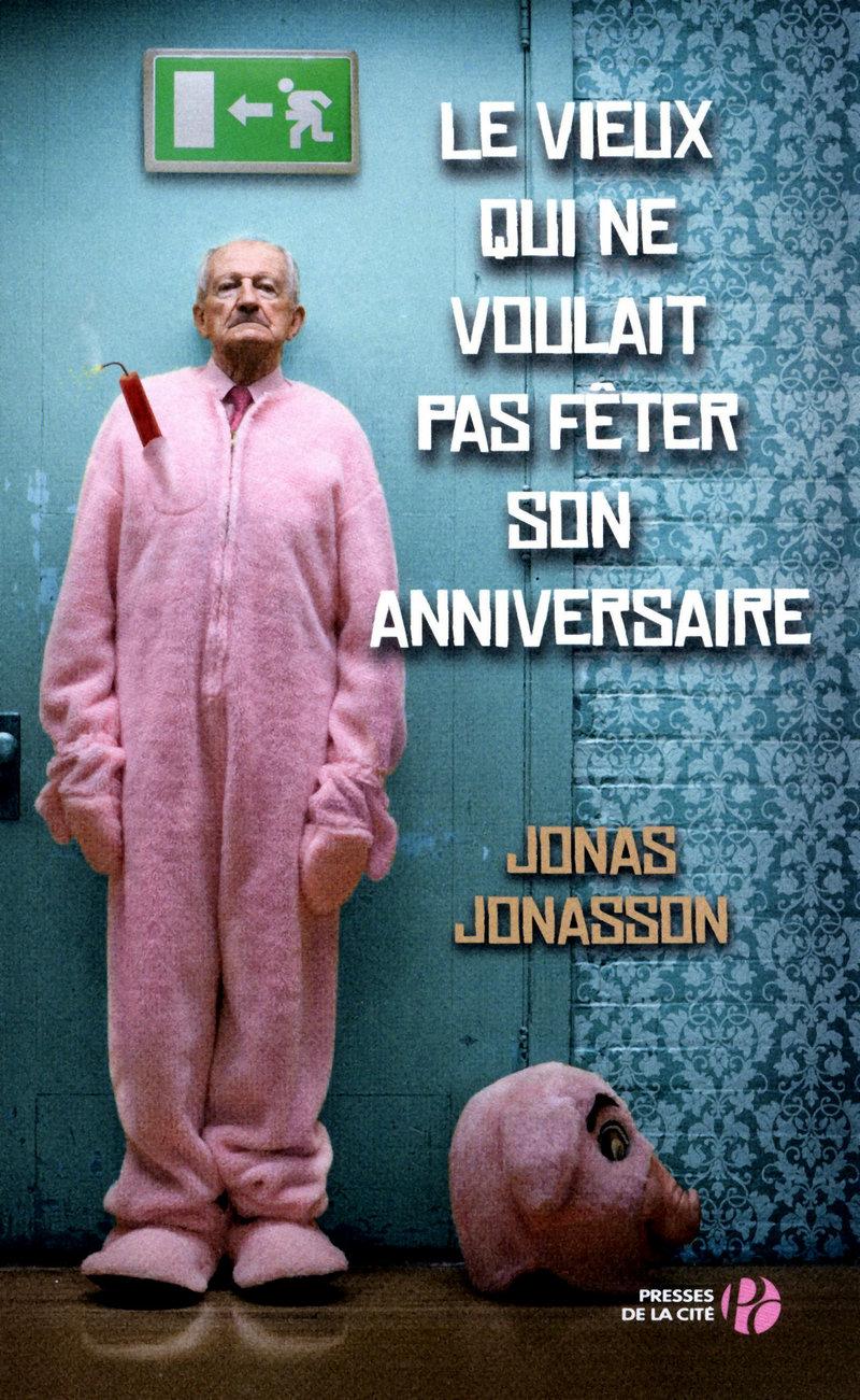 Couverture de l'ouvrage Le Vieux qui ne voulait pas fêter son anniversaire (version collector)