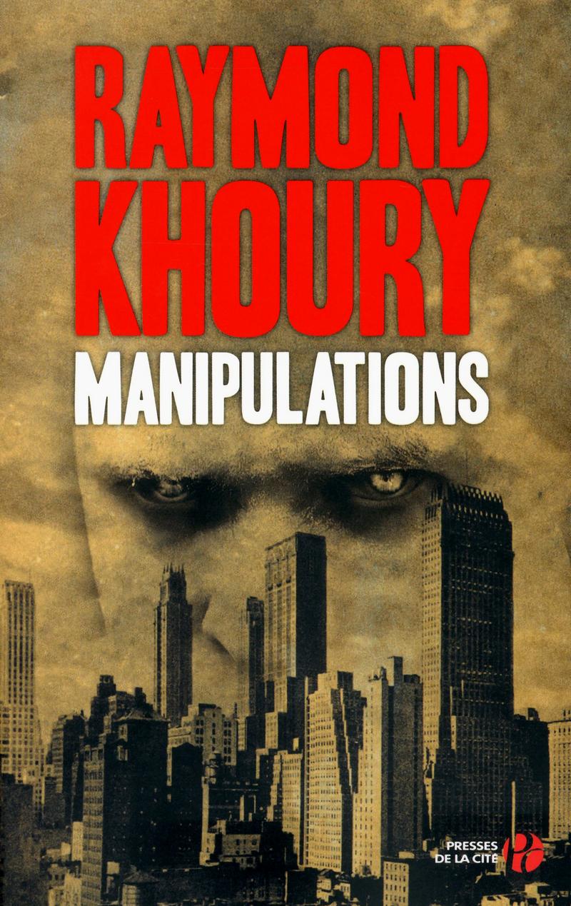 Manipulations - Raymond Khoury