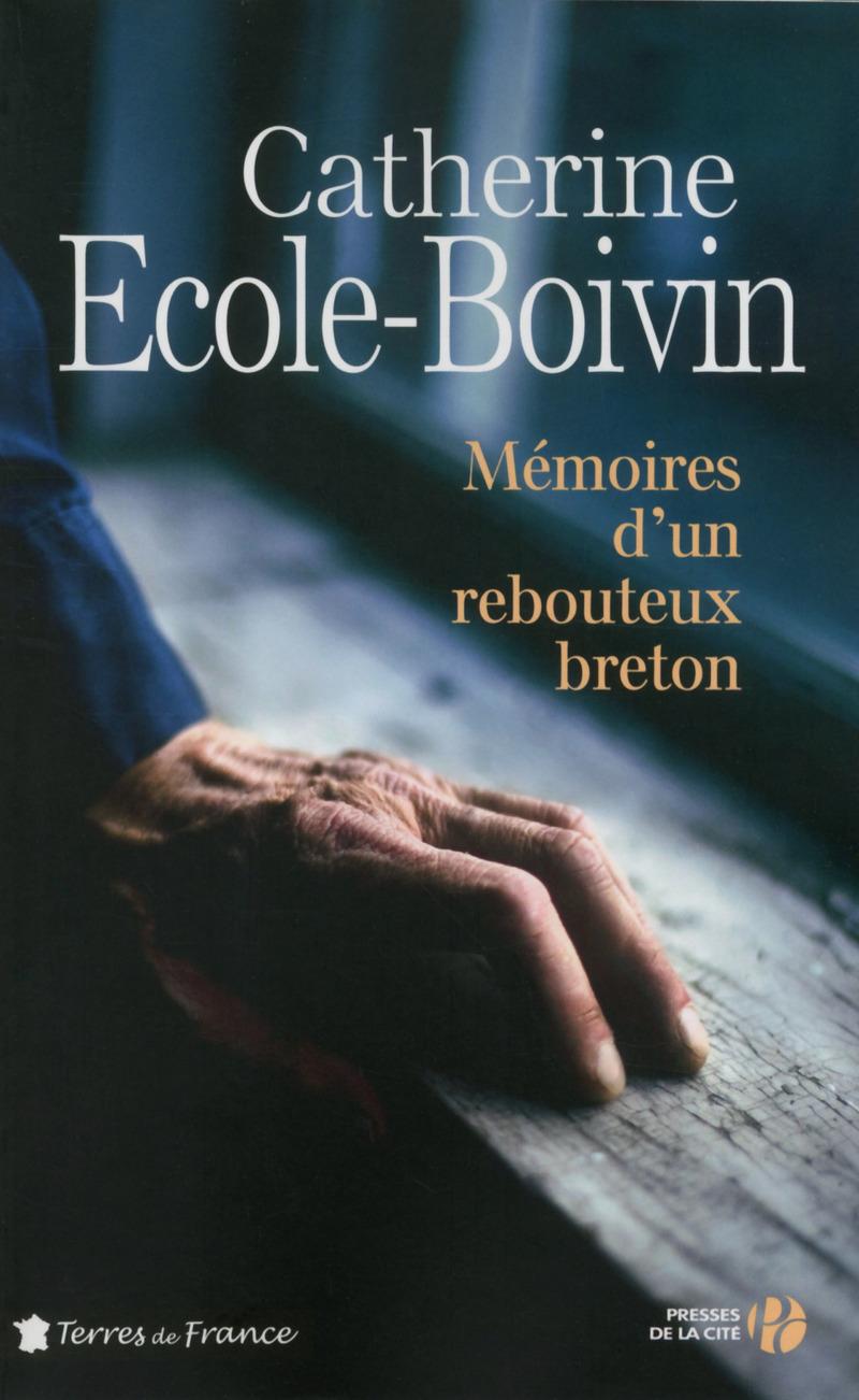 Couverture de l'ouvrage Mémoires d'un rebouteux breton