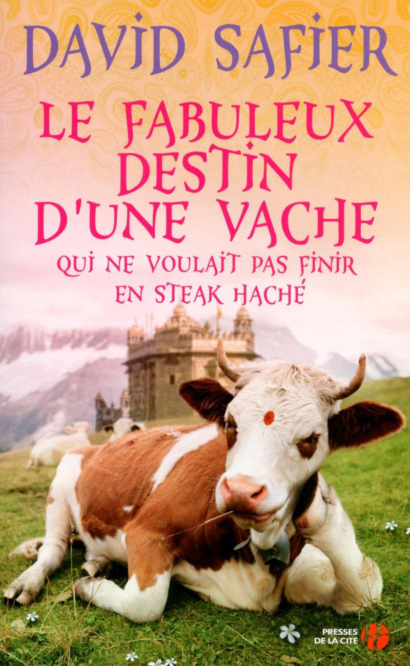 Couverture de l'ouvrage Le Fabuleux Destin d'une vache qui ne voulait pas finir en steak haché