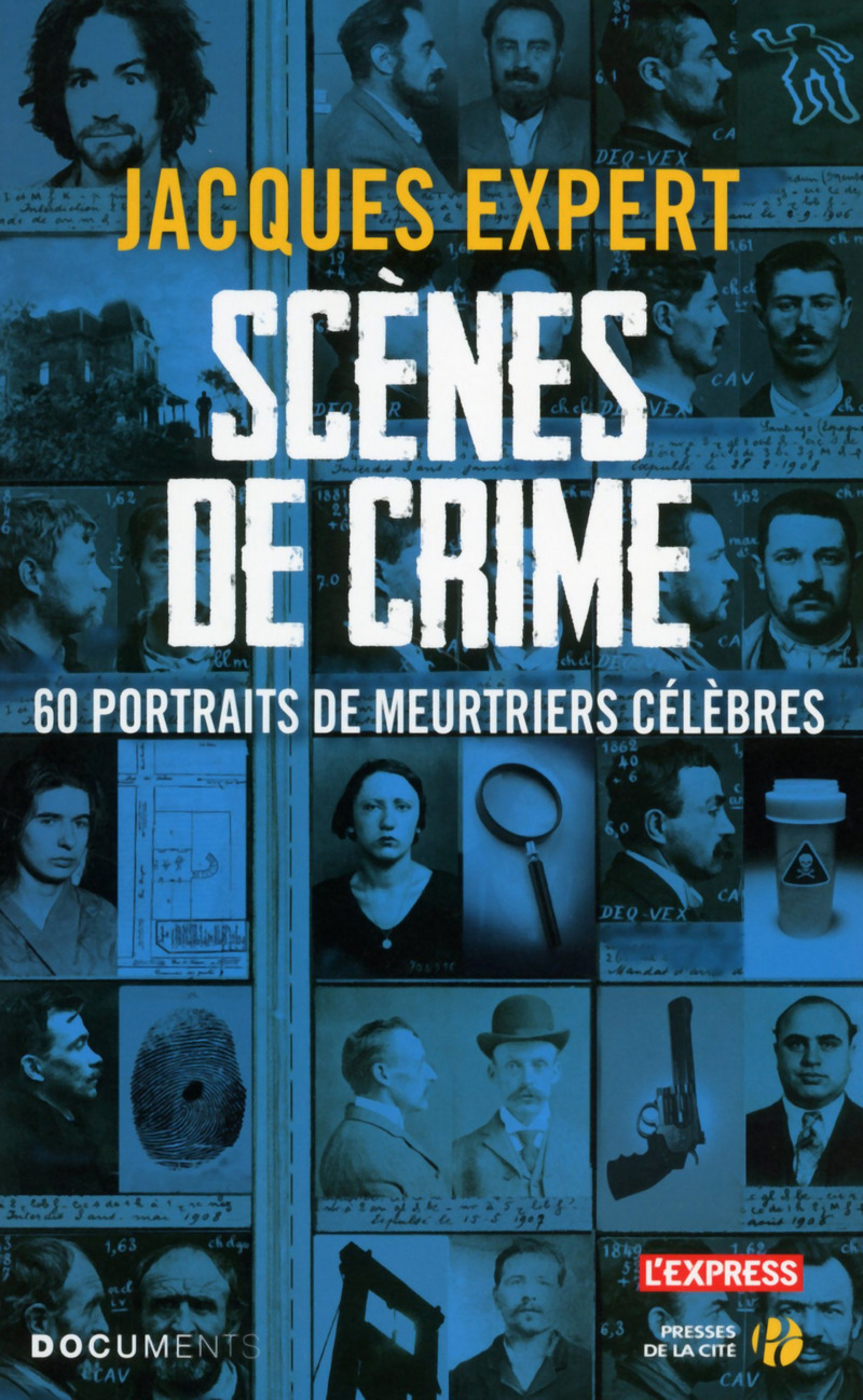 Crime scenes : 60 portraits of notorious killers
