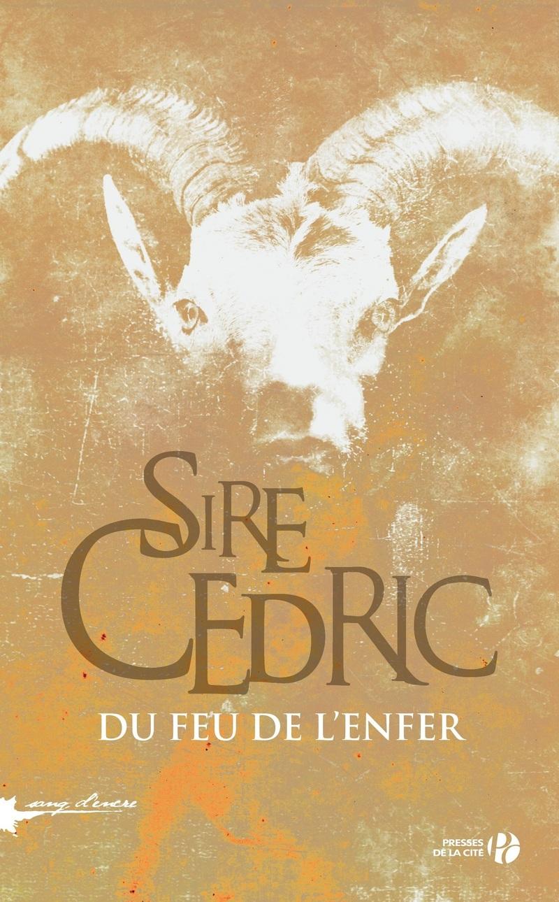Sire Cédric (2017) - Du Feu de l'Enfer