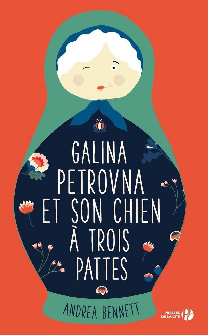 Couverture du livre Galina Pétrovna et son chien à trois pattes