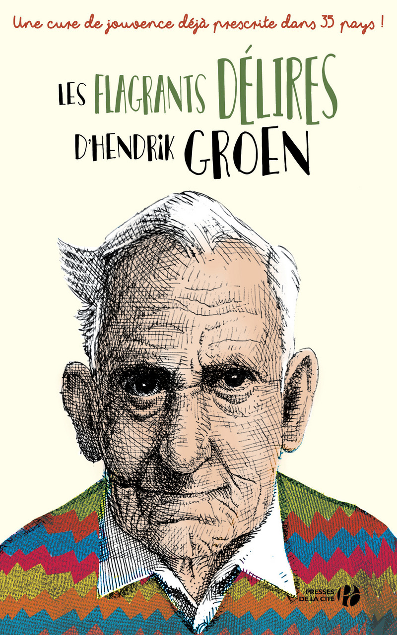 Couverture de l'ouvrage Les Flagrants Délires d'Hendrik Groen