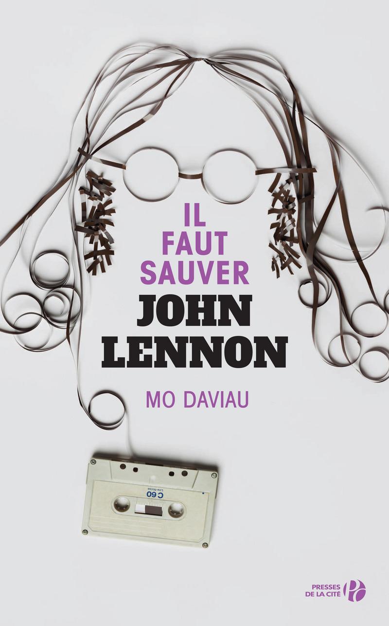 Couverture de l'ouvrage Il faut sauver John Lennon