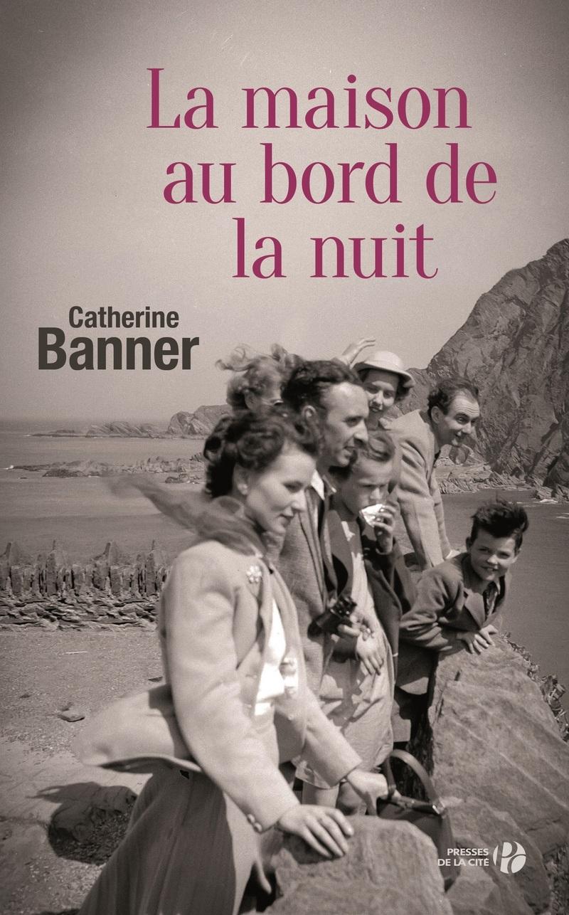 Image de l'article LA MAISON AU BORD DE LA NUIT, DE CATHERINE BANNER : C'EST LE ROMAN DE L'ÉTÉ !