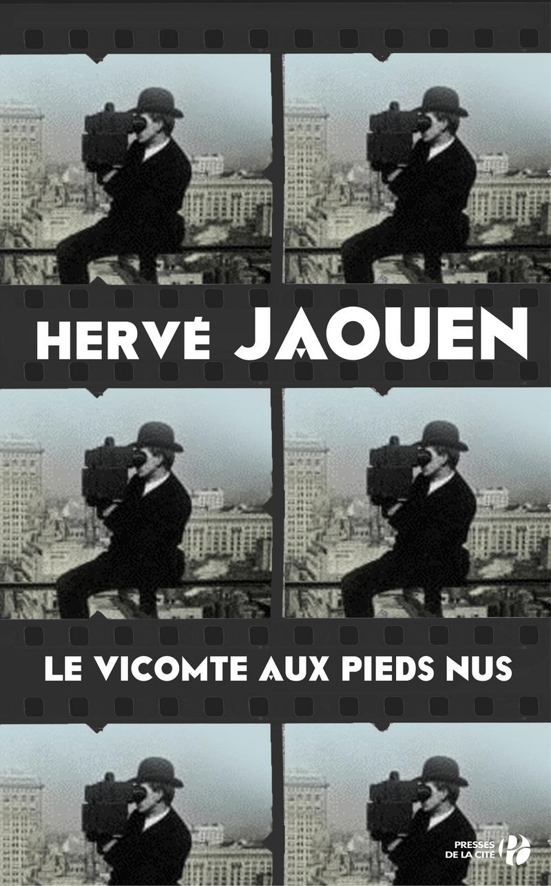 Image de l'article Le Vicomte aux pieds nus : l'épopée des pionniers du septième art, romancée par Hervé Jaouen