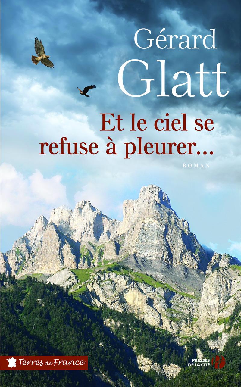 Couverture de l'ouvrage Et le ciel se refuse à pleurer...