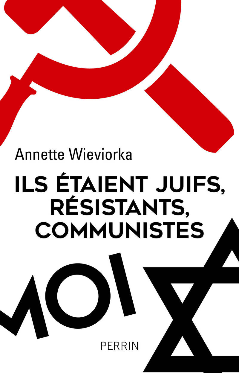 They were Jews, Resistants, Communists