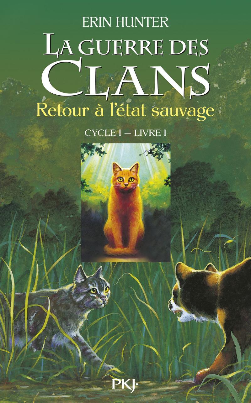1. LA GUERRE DES CLANS : RETOUR À L'ÉTAT SAUVAGE - Erin HUNTER
