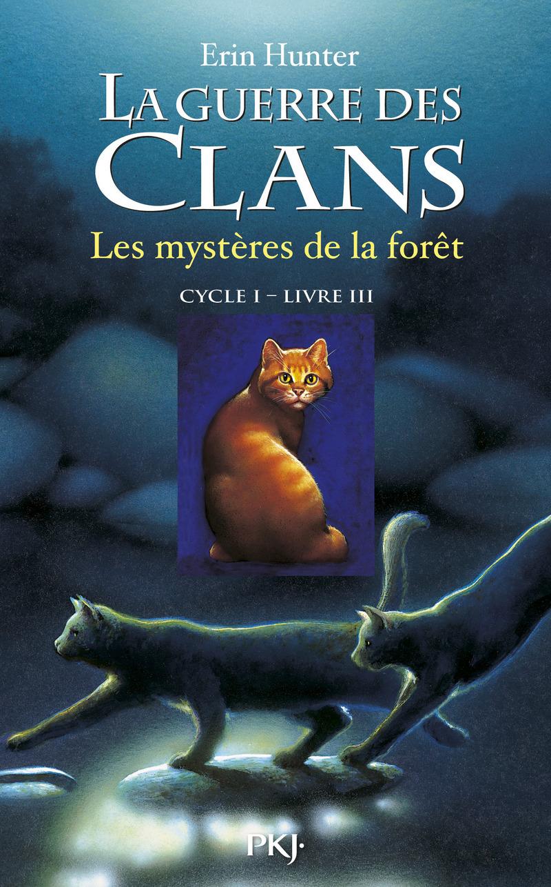 3. LA GUERRE DES CLANS : LES MYSTÈRES DE LA FORÊT - Erin HUNTER