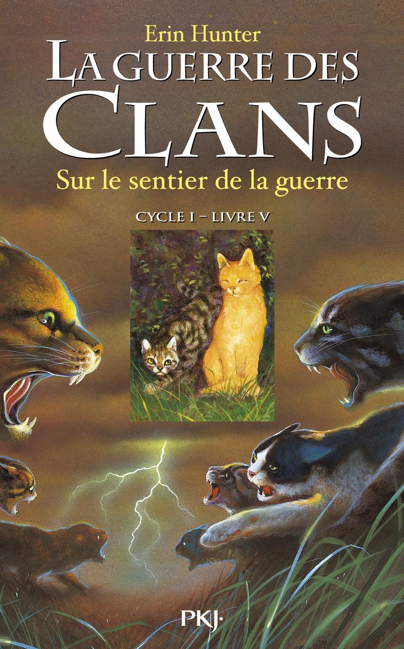 5. LA GUERRE DES CLANS : SUR LE SENTIER DE LA GUERRE - Erin HUNTER