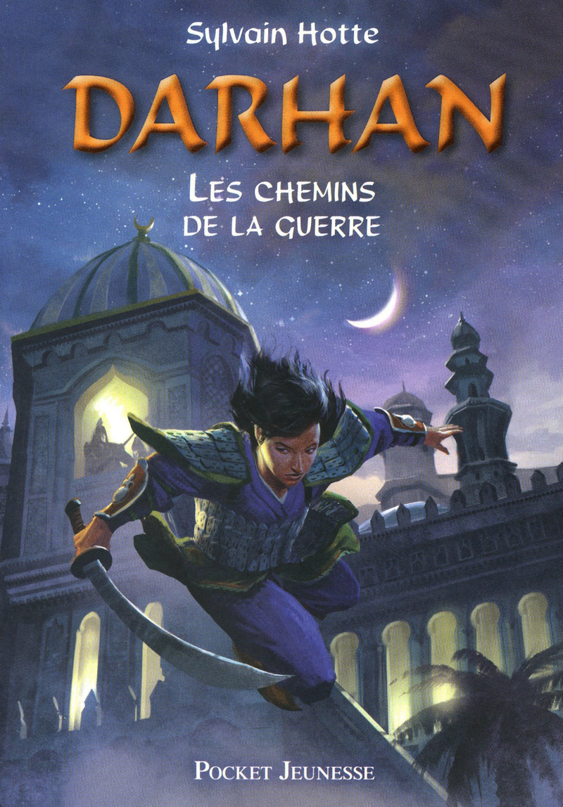 DARHAN T. 2 : LES CHEMINS DE LA GUERRE - Sylvain HOTTE