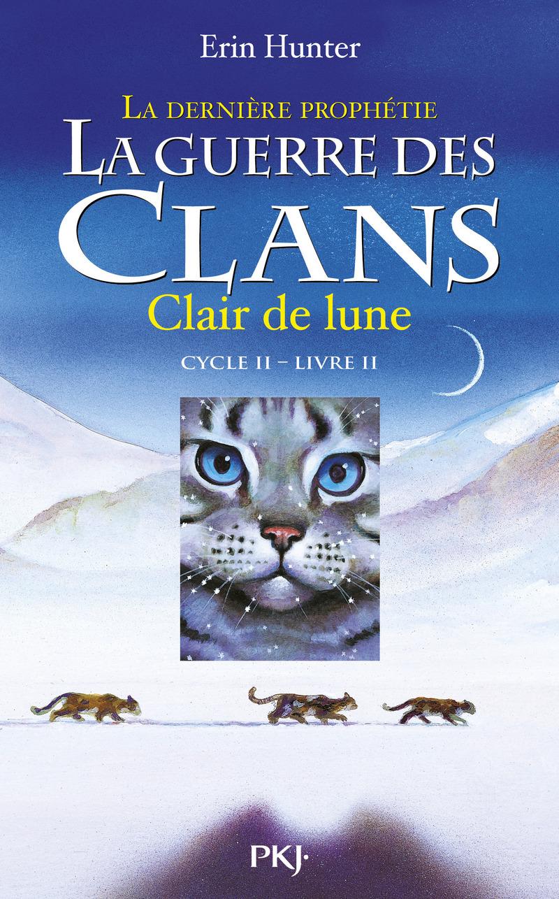 2. LA GUERRE DES CLANS II - LA DERNI�RE PROPH�TIE : CLAIR DE LUNE - Erin HUNTER