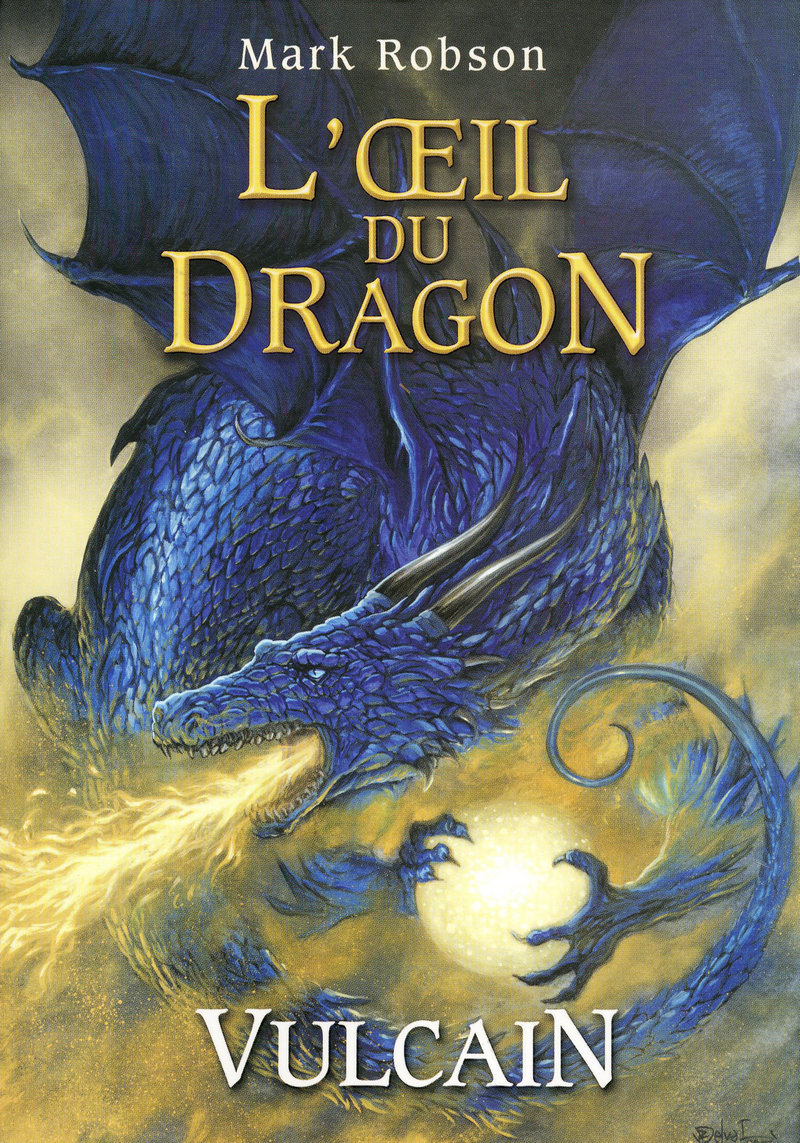 1. L'OEIL DU DRAGON : VULCAIN - Mark ROBSON