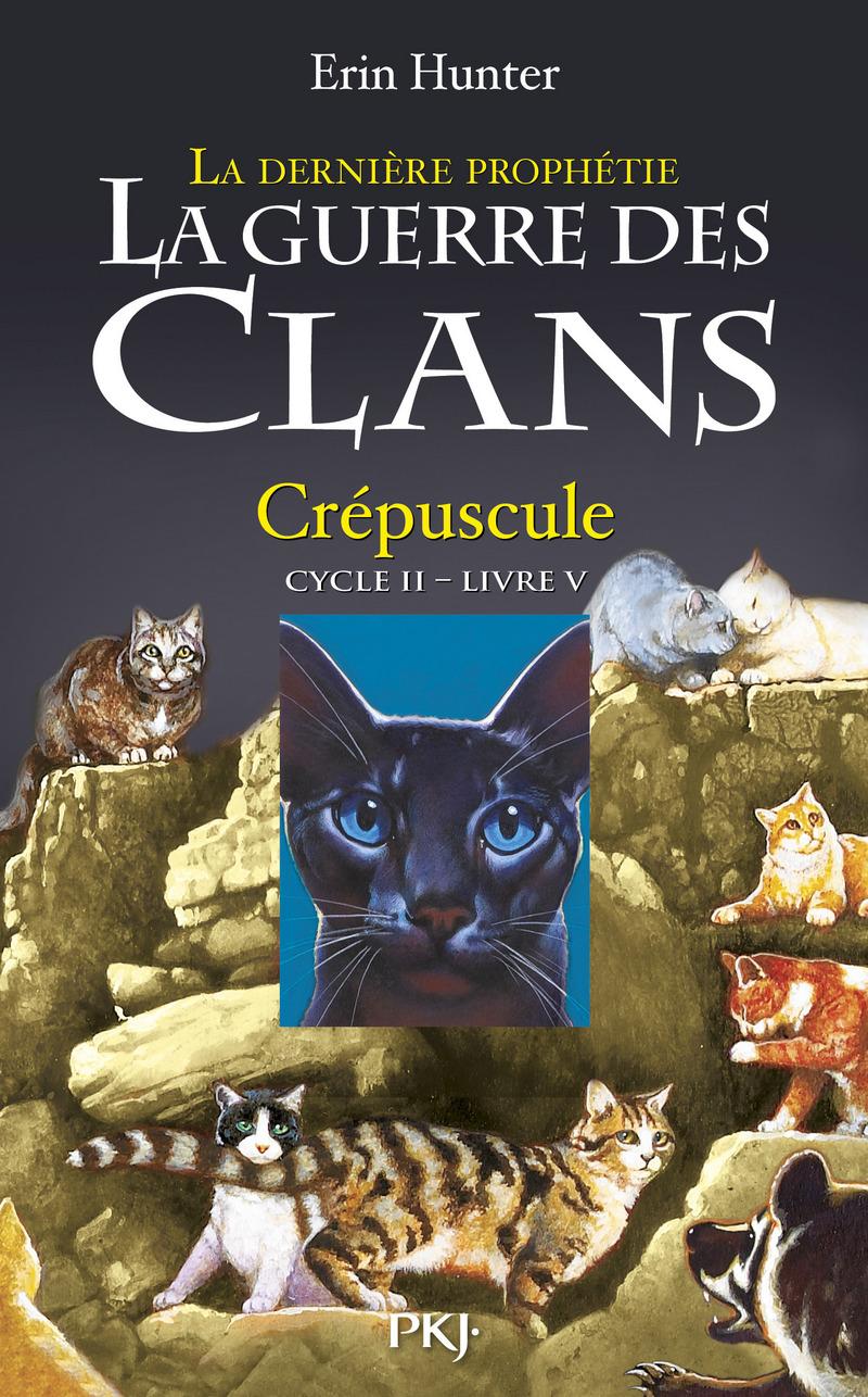 5. LA GUERRE DES CLANS II - LA DERNIÈRE PROPHÉTIE : CRÉPUSCULE - Erin HUNTER