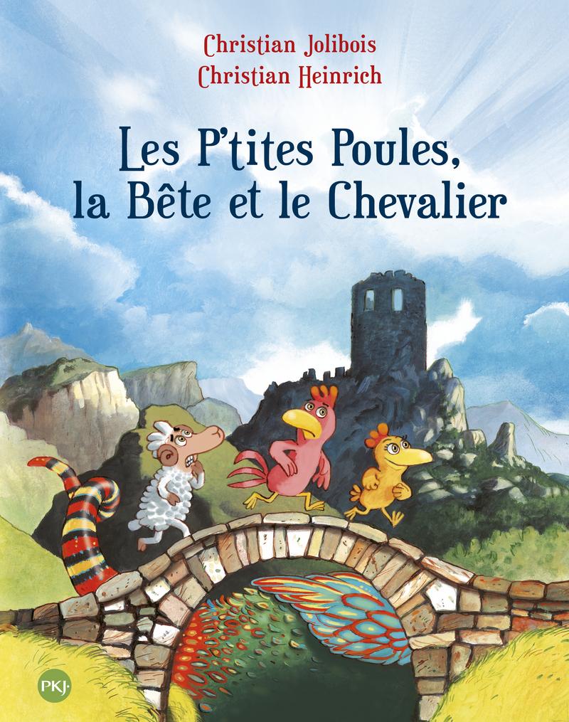 Les P'tites Poules – Les P'tites Poules, la Bête et le Chevalier
