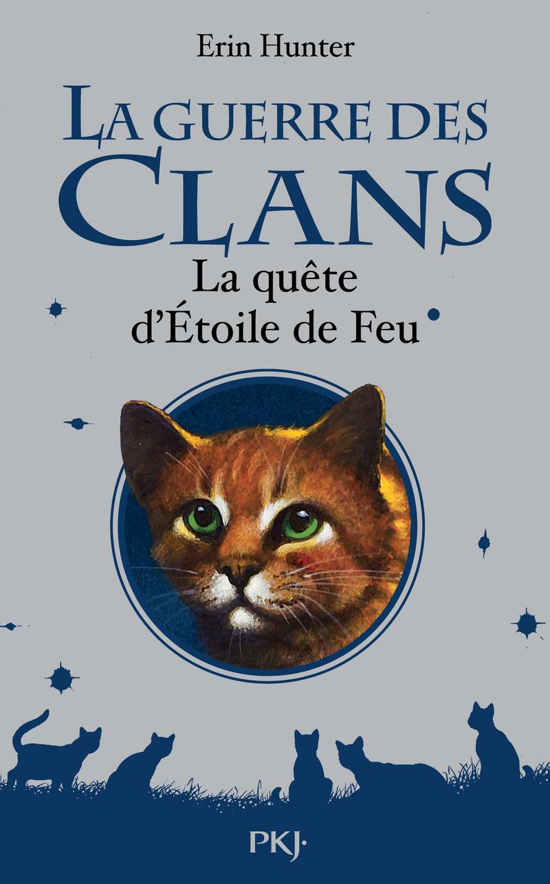 LA GUERRE DES CLANS : LA QUÊTE D'ETOILE DE FEU (HORS-SÉRIE) - Erin HUNTER