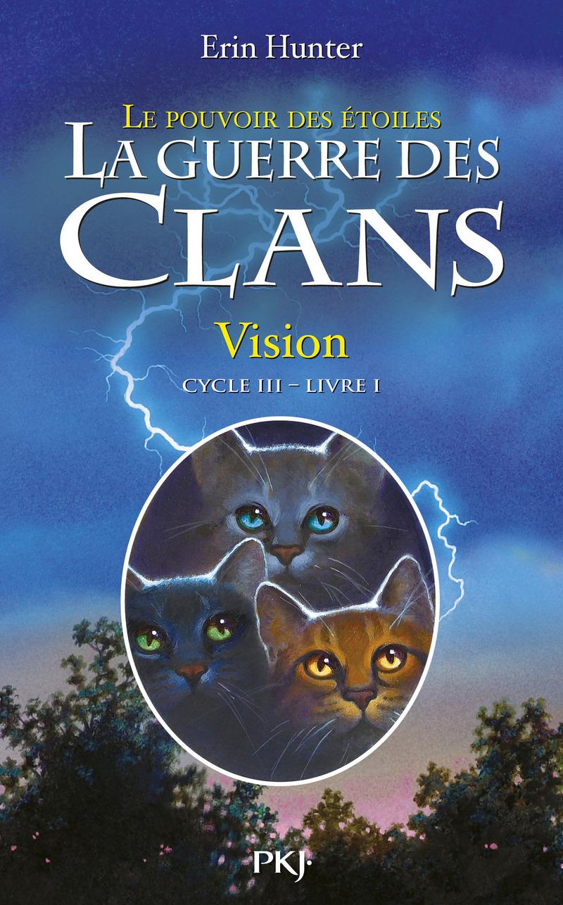 1. LA GUERRE DES CLANS III : VISION - Erin HUNTER